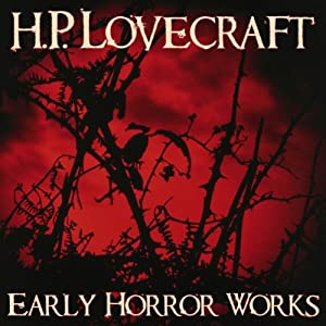 Early Horror Works | [H. P. Lovecraft]