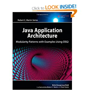 Java Application Architecture: Modularity Patterns with Examples Using OSGi: A Roadmap for Enterprise Development (Agile Software Development)