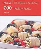 Jo McAuley 200 Healthy Feasts: Hamlyn All Colour Cookbook