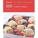 200 Healthy Feasts: Hamlyn All Colour Cookbookby Jo McAuley