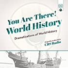 You Are There! World History: Dramatizations of World History Radio/TV von  CBS Radio Gesprochen von: John Daly, John Hollenback