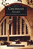 img - for Cincinnati Revealed: A Photographic Heritage of the Queen City (OH) (Images of America) book / textbook / text book