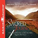 Sacred Journeys: Christian Authors Reveal How the Bible Impacts Their Lives (       UNABRIDGED) by Oasis Audio Narrated by Wayne Shepherd, Randy Alcorn, Terri Blackstock, Bodie Thoene, Brock Thoene, John Bevere, Colleen Coble