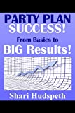 img - for Party Plan Success! From Basic to BIG Results book / textbook / text book