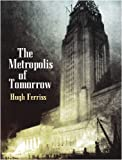 The Metropolis of Tomorrow (Dover Books on Architecture)