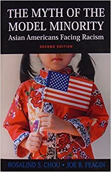 The Myth of the Model Minority: Asian Americans Facing Racism, Second