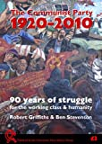 90 Years of Struggle - For the Working Class & Humanity: The Communist Party, 1920-2010 (1908315024) by Griffiths, Robert