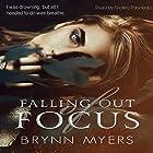 Falling Out of Focus Hörbuch von Brynn Myers Gesprochen von: Andrea Parsneau