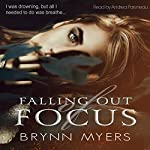 Falling Out of Focus | Brynn Myers