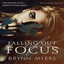 Falling Out of Focus Audiobook by Brynn Myers Narrated by Andrea Parsneau