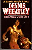 D WHEATLEY Strange Conflict (A black magic story)