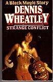 Strange Conflict (A black magic story) D WHEATLEY