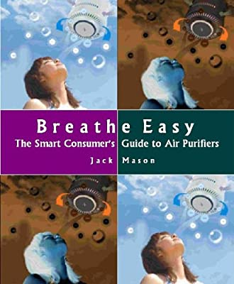 Breathe Easy: The Smart Consumer's Guide to Air Purifiers