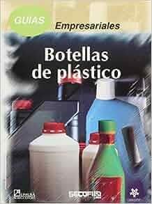 Guias empresariales/ Business Guides: Botellas de plastico