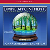 Divine Appointments: A Snowglobe Connections Novel | [Charlene Ann Baumbich]