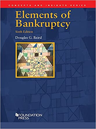 Elements of Bankruptcy, 6th (Concepts and Insights Series)