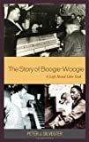Peter J. Silvester The Story of Boogie-Woogie: A Left Hand Like God