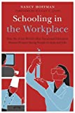img - for Schooling in the Workplace: How Six of the World's Best Vocational Education Systems Prepare Young People for Jobs and Life book / textbook / text book