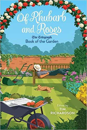 Of Rhubarb and Roses: The Telegraph Book of the Garden (Telegraph Books)