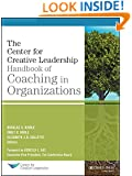 The CCL Handbook of Coaching in Organizations (J-B CCL (Center for Creative Leadership))