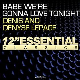 Babe We're Gonna Love Tonight: Denis & Denyse: Amazon.es ...