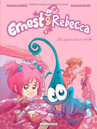 Ernest & Rebecca n° 01<br /> Mon copain est un microbe
