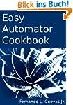 Easy Automator Cookbook (English Edit...