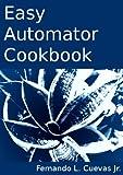 Easy Automator Cookbook (English Edition)