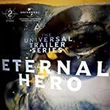 Universal Trailer Series - Eternal Hero
