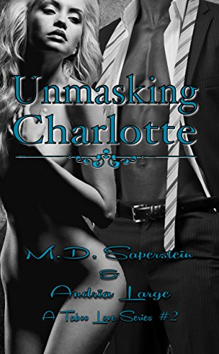 Unmasking Charlotte (A Taboo Love series Book 2)
