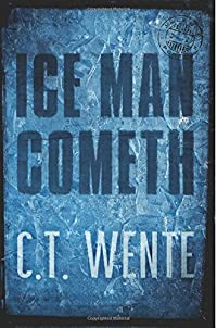 Ice Man Cometh by C. T. Wente ebook deal