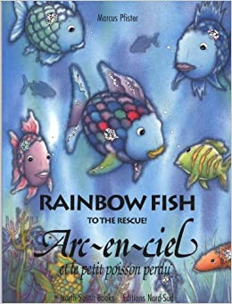 Rainbow fish to the rescue french and english language for Rainbow fish to the rescue