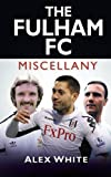 Alex White The Fulham FC Miscellany