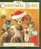 The Christmas Bears (0374332754) by Conover, Chris