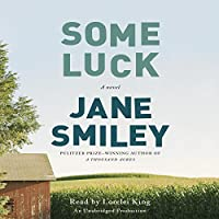 Some Luck: A novel (       UNABRIDGED) by Jane Smiley Narrated by Lorelei King