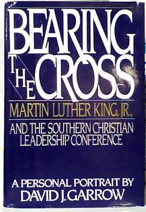 bearing-the-cross-martin-luther-king-jr-and-the-southern-christian-leadership-conference-by-david-j-
