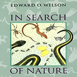 In Search of Nature | [Edward O. Wilson]