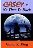 img - for No Time To Duck (Casey Raymond Series) book / textbook / text book