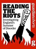 img - for Reading the Riots: Investigating England's summer of disorder (Guardian Shorts Book 1) book / textbook / text book
