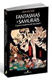 img - for FANTASMAS Y SAMURAIS book / textbook / text book