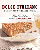 Dolce Italiano: Desserts from the Babbo Kitchen (0393061000) by DePalma, Gina