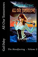 All Our Tomorrows (The Handfasting Book 3)