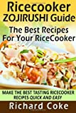 img - for Rice Cooker Zojirushi Guide: The Best Recipes For Your Rice Cooker: Make The Best Tasting Rice Cooker Recipes Quick And Easy book / textbook / text book