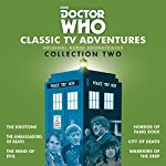 Doctor Who: Classic TV Adventures Collection Two: Six full-cast BBC TV soundtracks   Robert Holmes,David Whitaker,Don Houghton