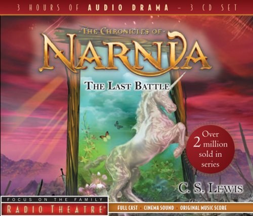 The Last Battle (Radio Theatre: Chronicles of Narnia)