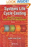 Systems Life Cycle Costing: Economic...