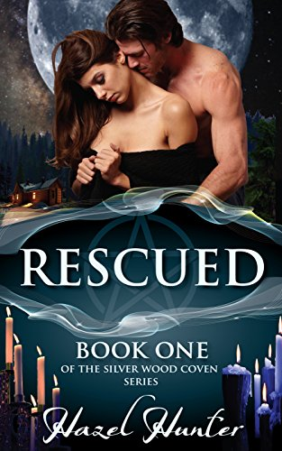 Rescued (Book One of the Silver Wood Coven Series): A Witch and Warlock Romance Novel