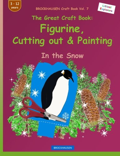 BROCKHAUSEN Colouring Book Vol. 7: The Great Craft Book - Figurine, Cutting out & Painting: In the Snow: Volume 7