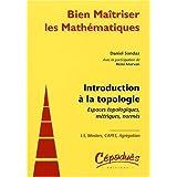 Introduction a la Topologie-Espaces Topologiques, Métriques, Normés