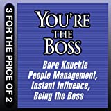 img - for You're the Boss: Bare Knuckle People Management; Instant Influence; Being the Boss book / textbook / text book